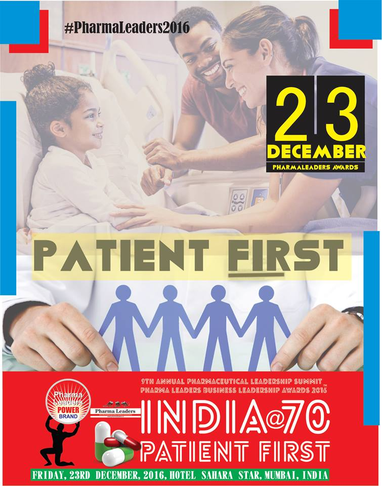 "Pharma & healthcare leaders, policy makers to address on ""india @ 70, patient first"" at the historic pharma leaders 2016"
